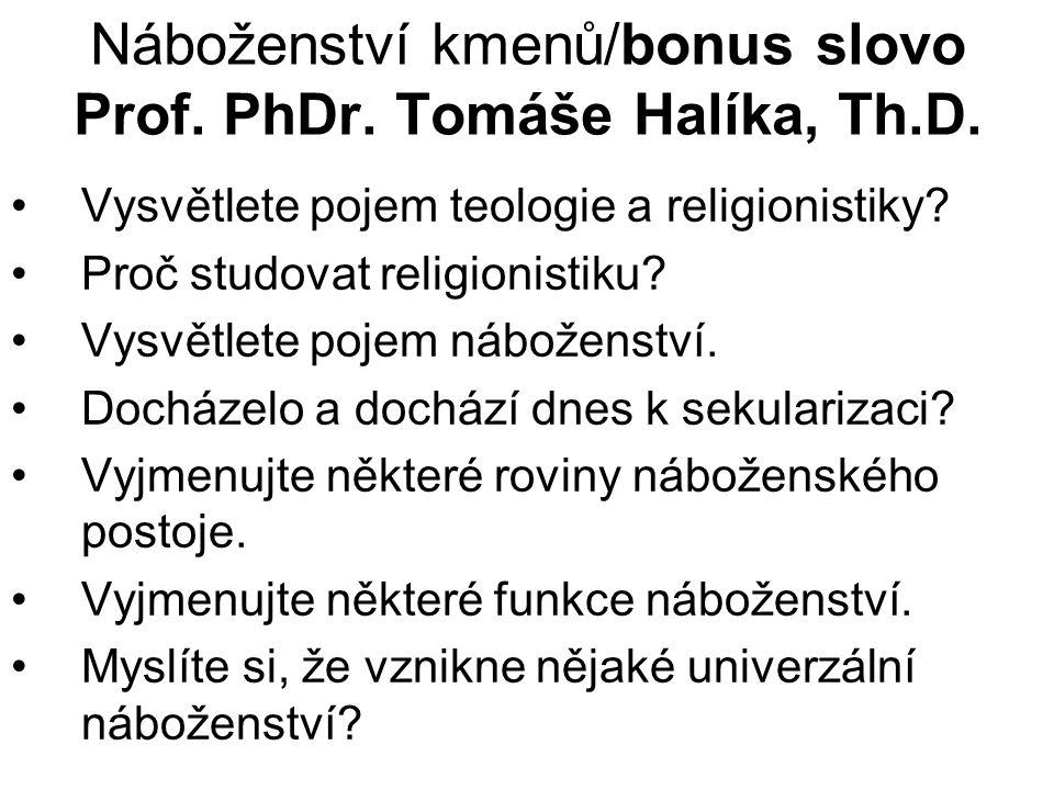 Náboženství kmenů/bonus slovo Prof. PhDr. Tomáše Halíka, Th.D.