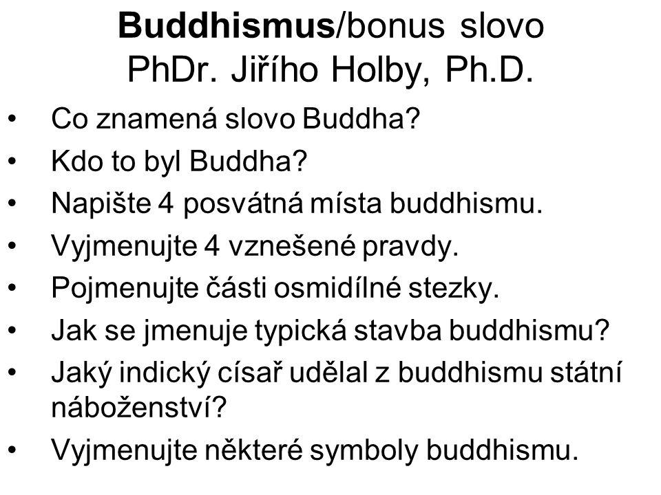 Buddhismus/bonus slovo PhDr. Jiřího Holby, Ph.D. Co znamená slovo Buddha.