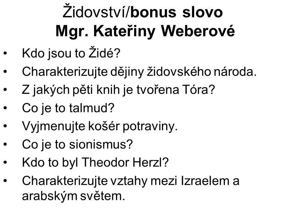 Židovství/bonus slovo Mgr. Kateřiny Weberové Kdo jsou to Židé.