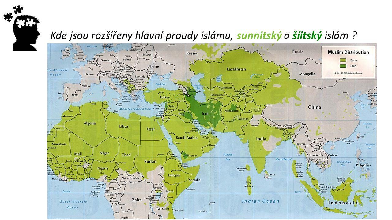 Kde jsou rozšířeny hlavní proudy islámu, sunnitský a šíitský islám ?