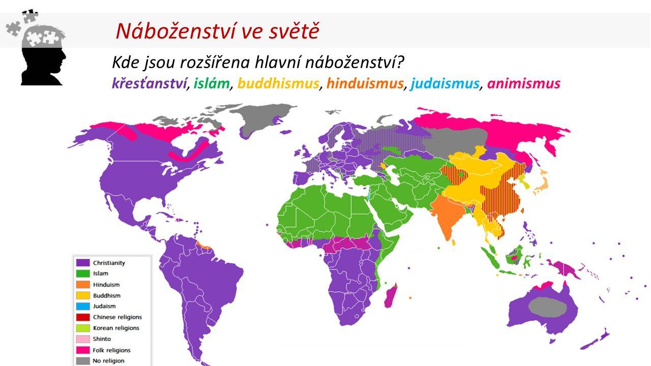 Kde jsou rozšířena hlavní náboženství.