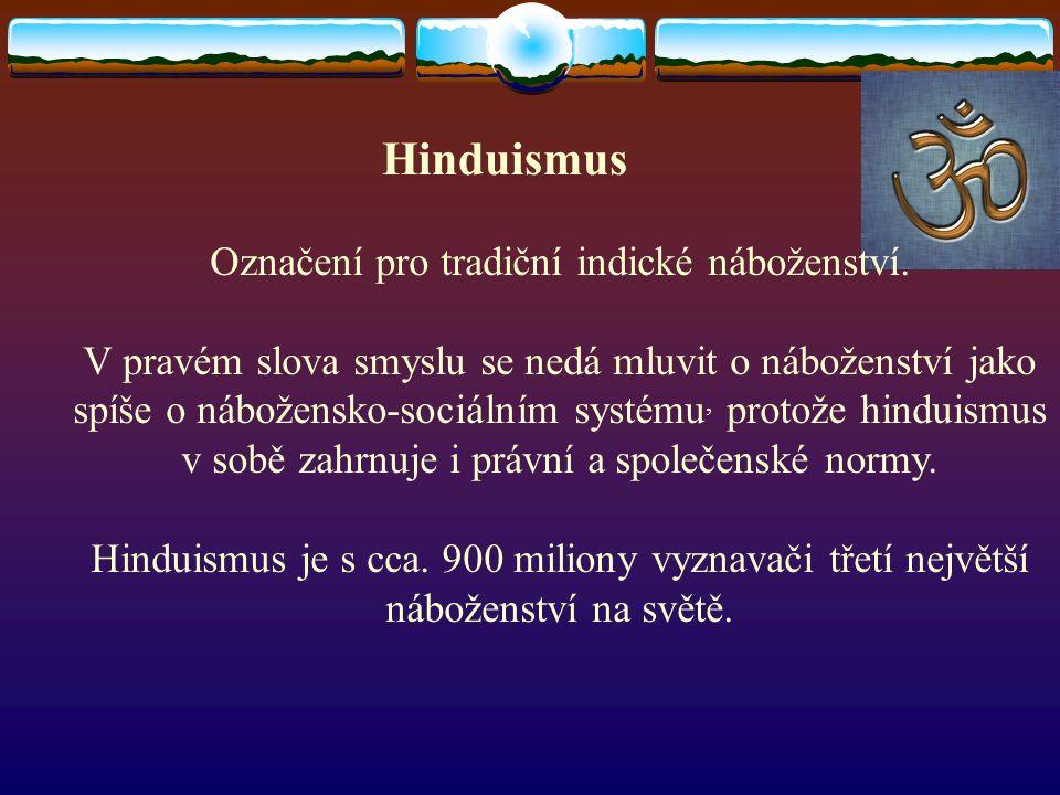 Označení pro tradiční indické náboženství.