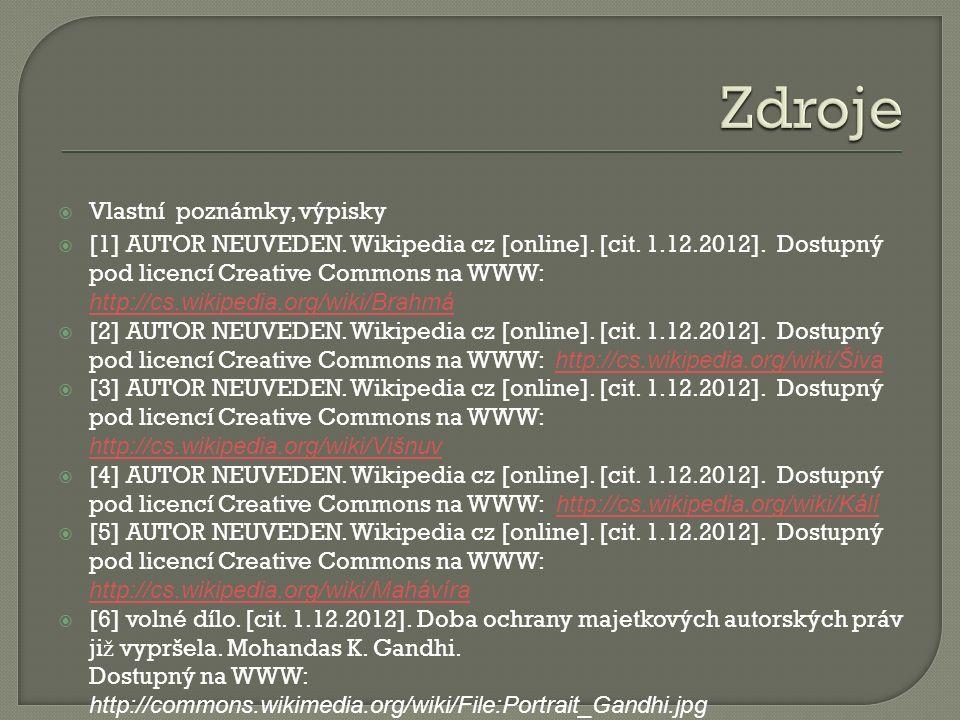  Vlastní poznámky, výpisky  [1] AUTOR NEUVEDEN. Wikipedia cz [online].