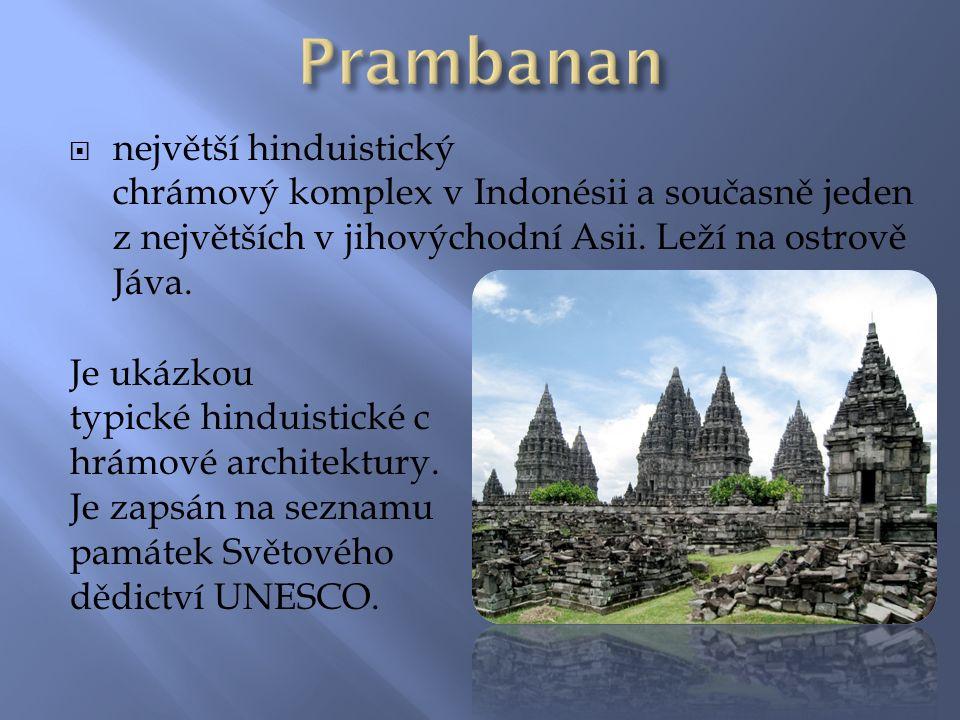  největší hinduistický chrámový komplex v Indonésii a současně jeden z největších v jihovýchodní Asii.