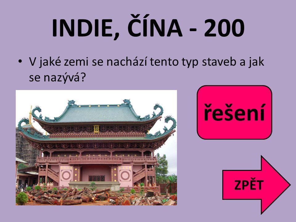 INDIE, ČÍNA - 200 V jaké zemi se nachází tento typ staveb a jak se nazývá? ZPĚT Čína pagoda řešení
