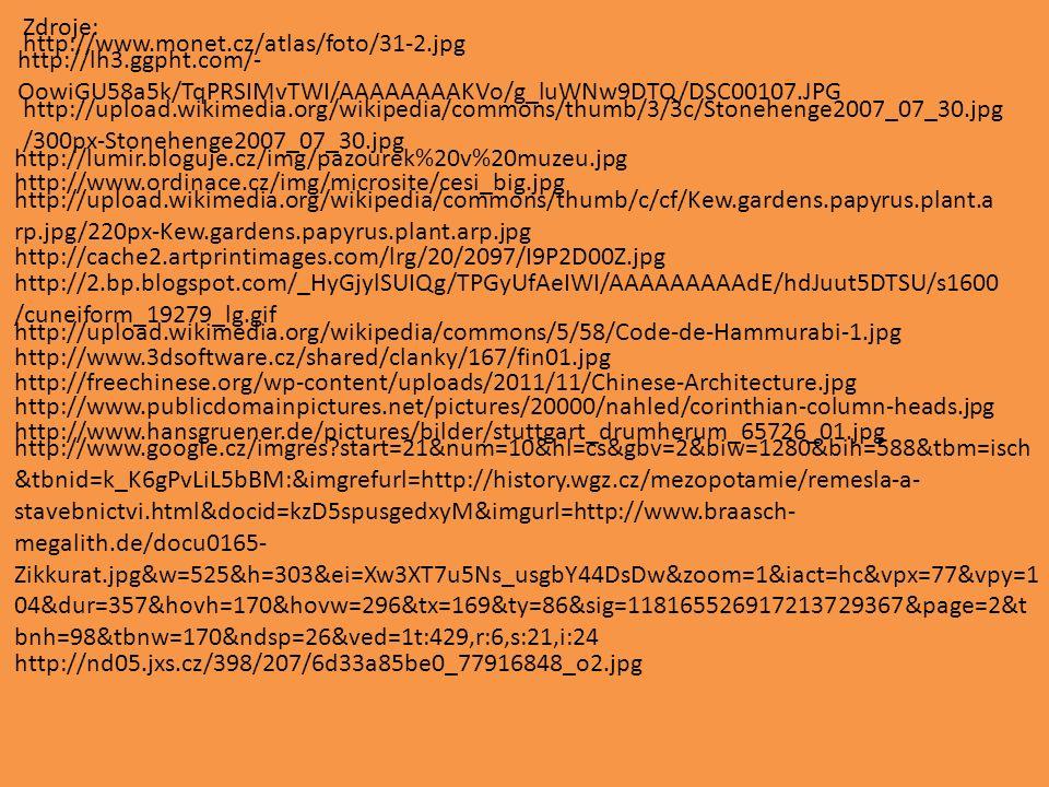Zdroje: http://www.ordinace.cz/img/microsite/cesi_big.jpg http://lumir.bloguje.cz/img/pazourek%20v%20muzeu.jpg http://upload.wikimedia.org/wikipedia/c