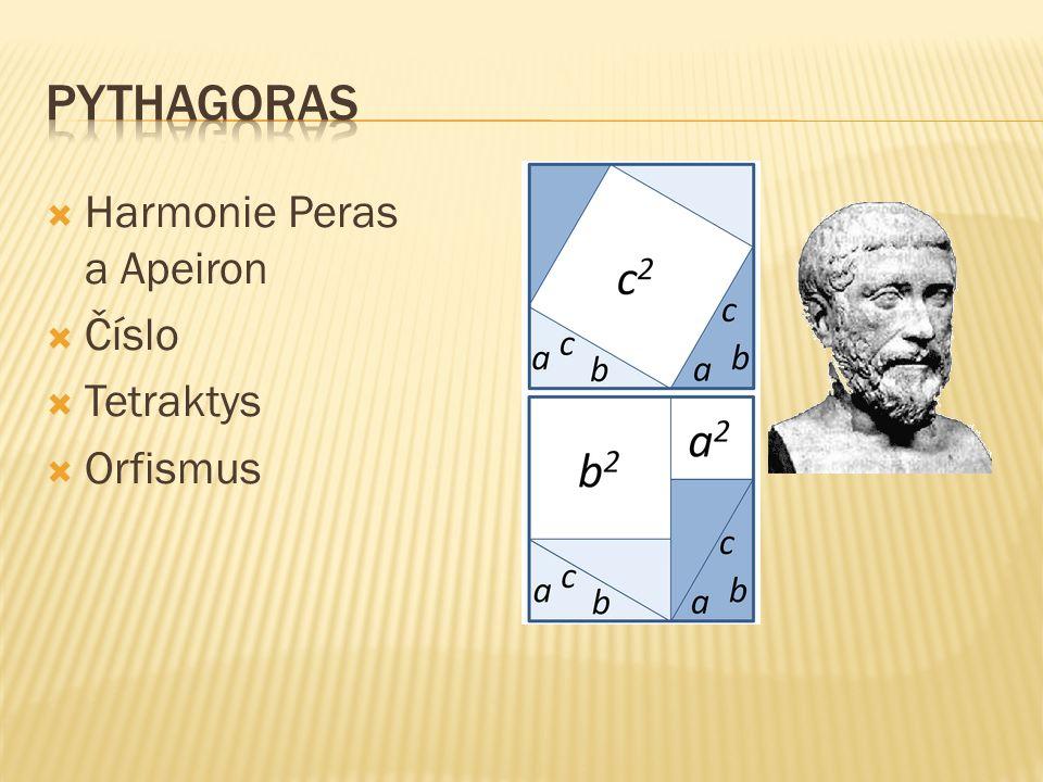  Harmonie Peras a Apeiron  Číslo  Tetraktys  Orfismus