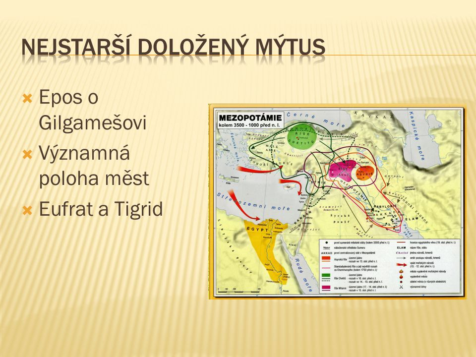  Epos o Gilgamešovi  Významná poloha měst  Eufrat a Tigrid