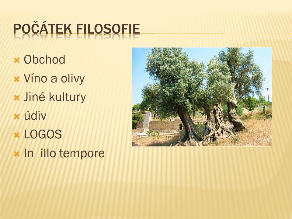  Obchod  Víno a olivy  Jiné kultury  údiv  LOGOS  In illo tempore