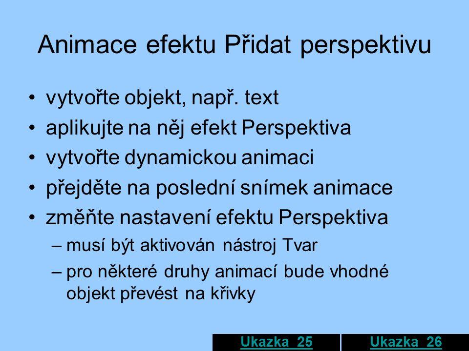 Animace efektu Přidat perspektivu vytvořte objekt, např.
