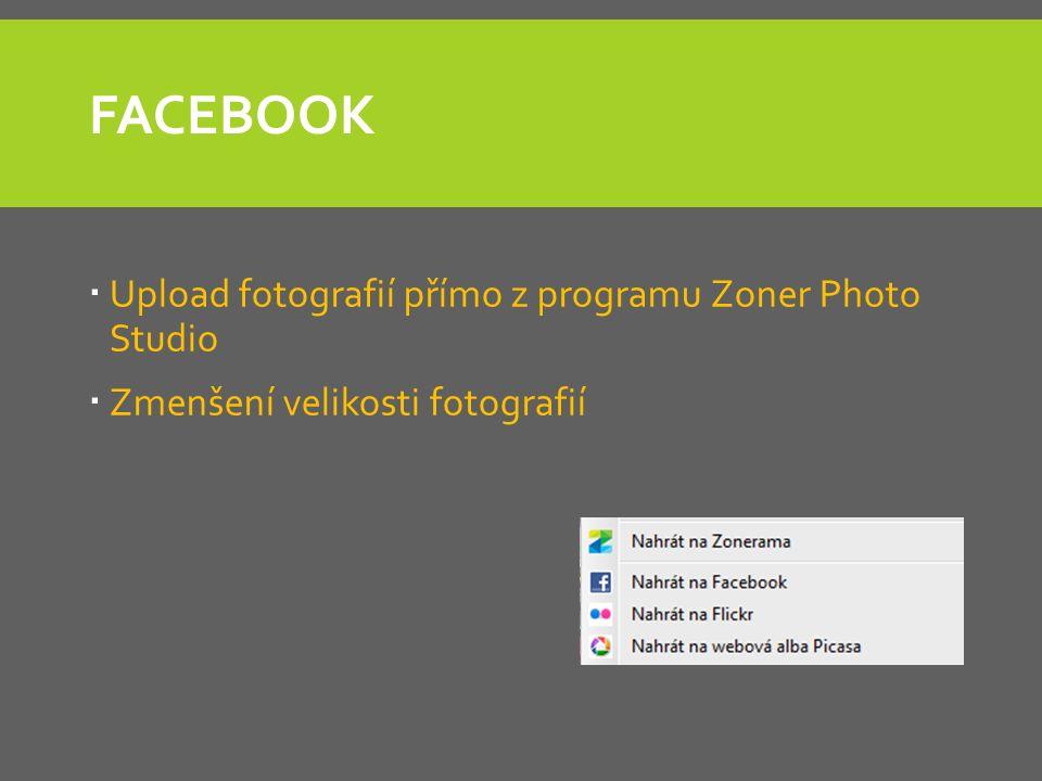 FACEBOOK  Upload fotografií přímo z programu Zoner Photo Studio  Zmenšení velikosti fotografií