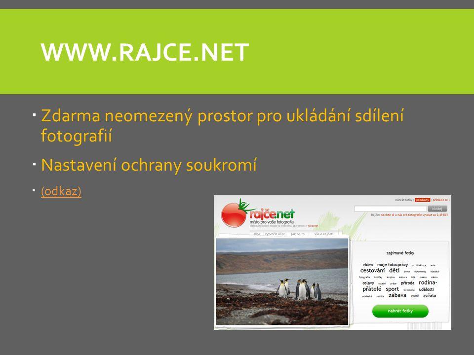 WWW.RAJCE.NET  Zdarma neomezený prostor pro ukládání sdílení fotografií  Nastavení ochrany soukromí  (odkaz) (odkaz)