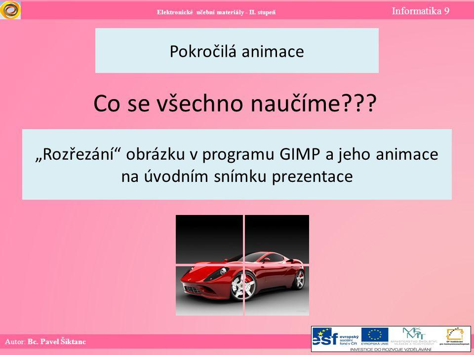 Elektronické učební materiály - II. stupeň Informatika 9 Autor: Bc.