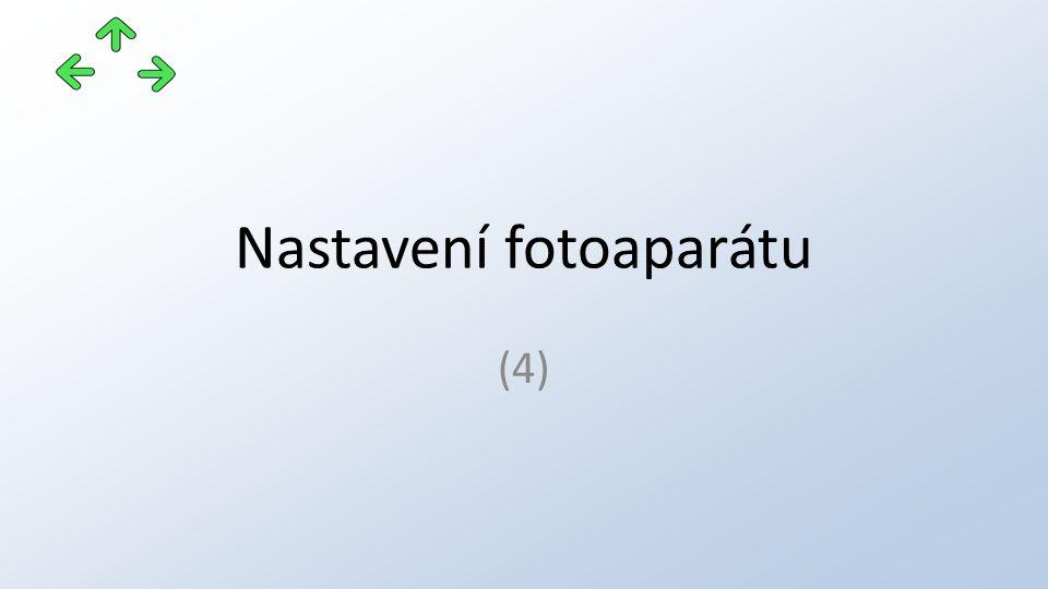 Nastavení fotoaparátu (4)