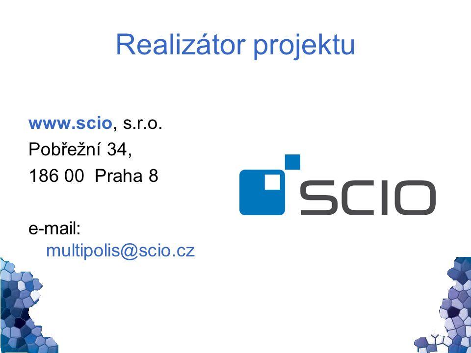 Realizátor projektu www.scio, s.r.o. Pobřežní 34, 186 00 Praha 8 e-mail: multipolis@scio.cz