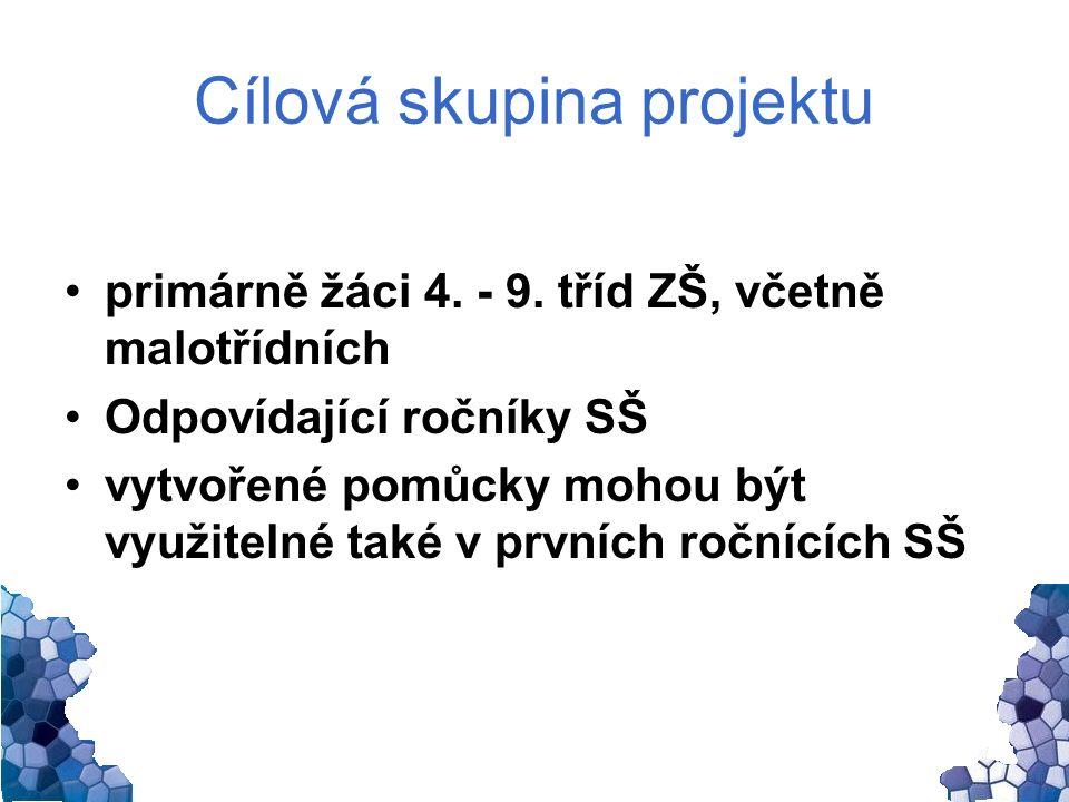 Cílová skupina projektu primárně žáci 4. - 9.