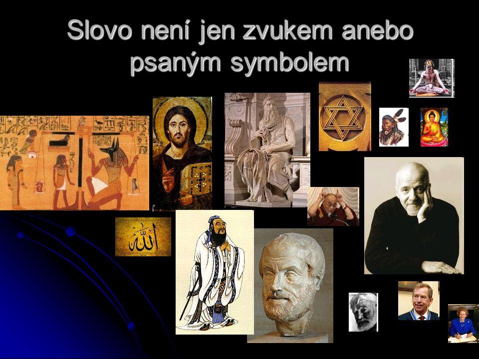 Slovo není jen zvukem anebo psaným symbolem