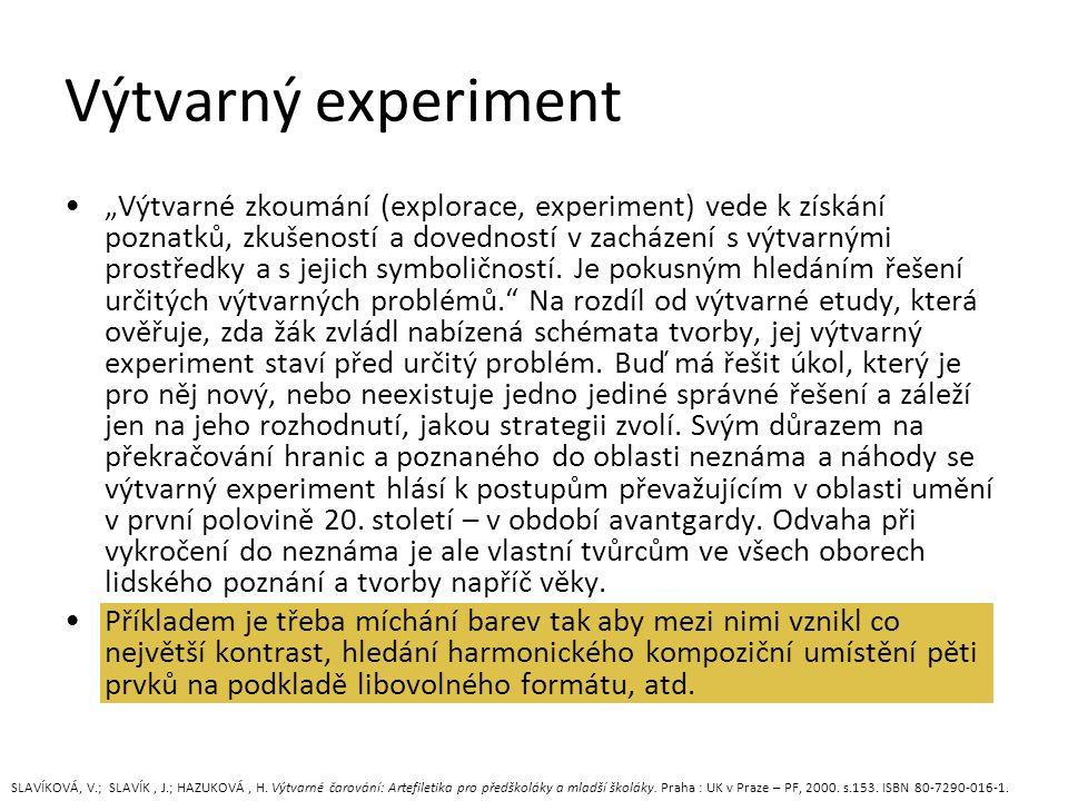 """Výtvarný experiment """"Výtvarné zkoumání (explorace, experiment) vede k získání poznatků, zkušeností a dovedností v zacházení s výtvarnými prostředky a s jejich symboličností."""