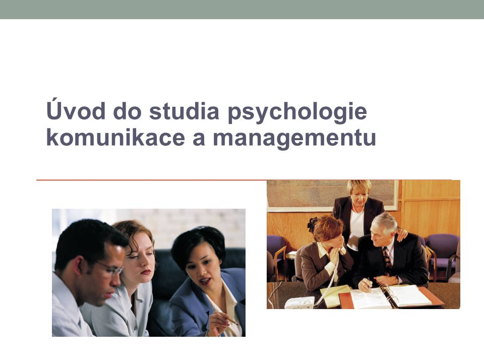 Úvod do studia psychologie komunikace a managementu