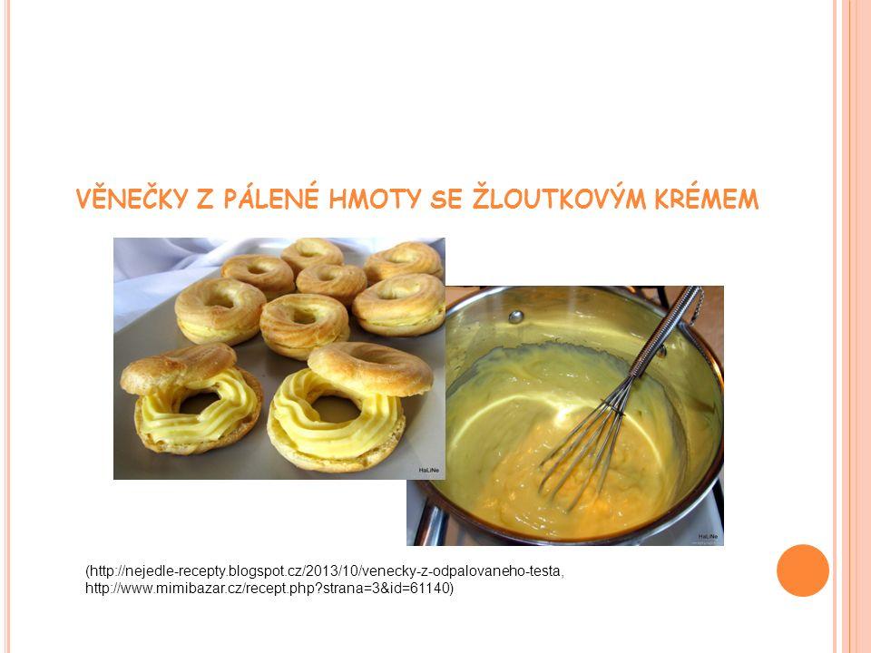 VĚNEČKY Z PÁLENÉ HMOTY SE ŽLOUTKOVÝM KRÉMEM (http://nejedle-recepty.blogspot.cz/2013/10/venecky-z-odpalovaneho-testa, http://www.mimibazar.cz/recept.php strana=3&id=61140)