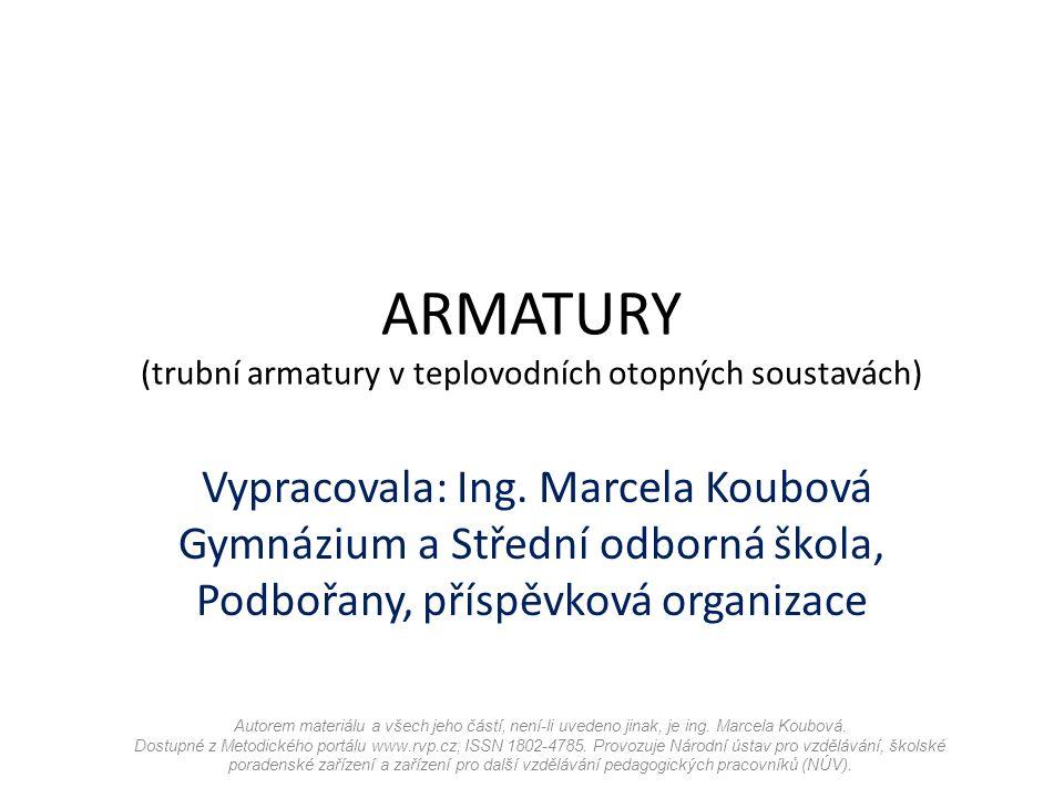 ARMATURY (trubní armatury v teplovodních otopných soustavách) Vypracovala: Ing.
