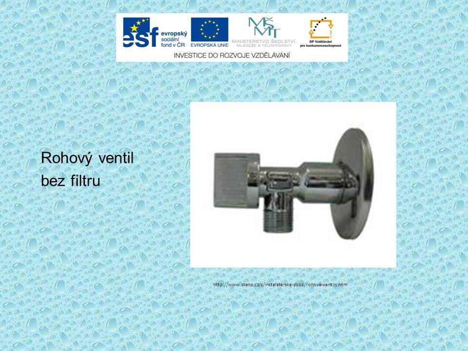 Rohový ventil bez filtru http://www.steno.cz/s/instalaterske-zbozi/rohove-ventily.htm