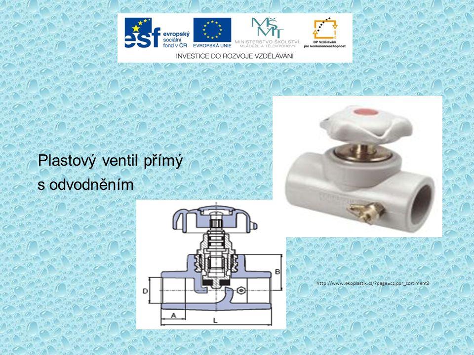 Plastový ventil přímý s odvodněním http://www.ekoplastik.cz/ page=cz,ppr_sortiment3