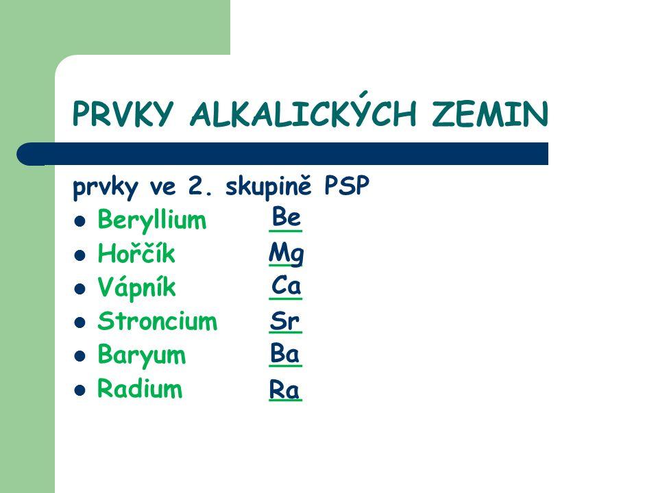 PRVKY ALKALICKÝCH ZEMIN prvky ve 2.