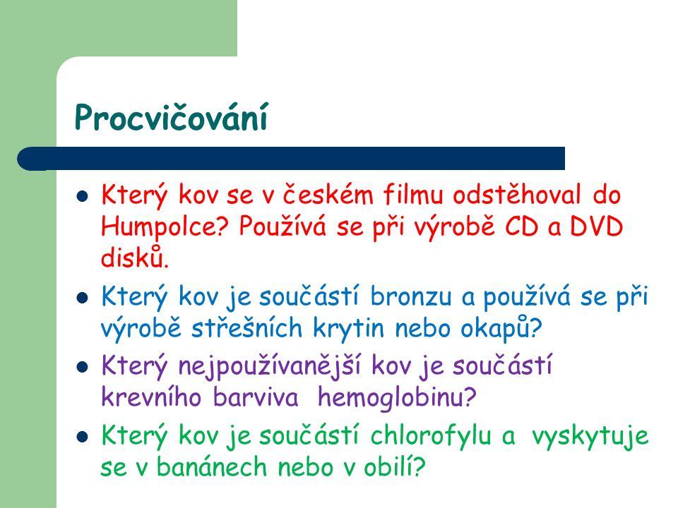 Procvičování Který kov se v českém filmu odstěhoval do Humpolce.