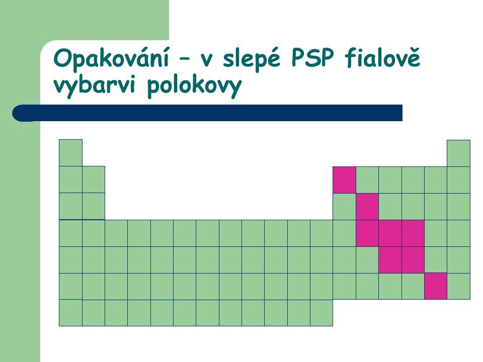 Opakování – v slepé PSP fialově vybarvi polokovy
