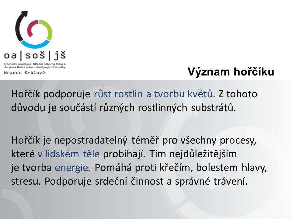 Význam hořčíku Hořčík podporuje růst rostlin a tvorbu květů.