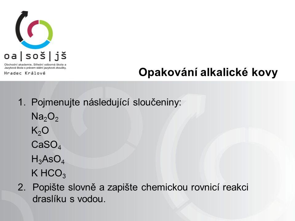 Opakování alkalické kovy 1.