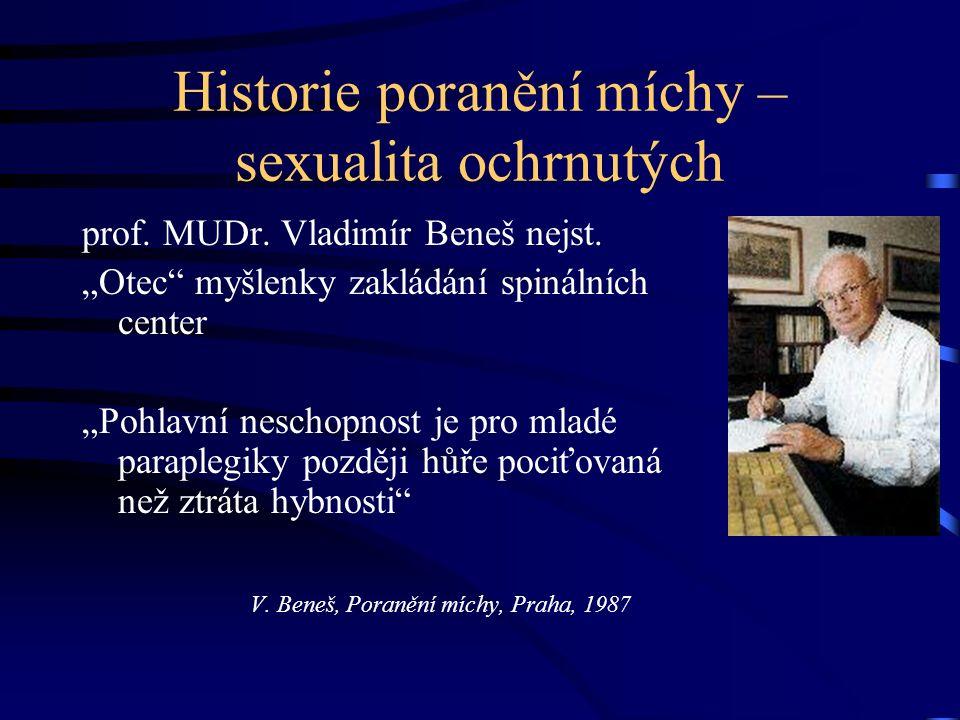 Historie poranění míchy – sexualita ochrnutých prof.