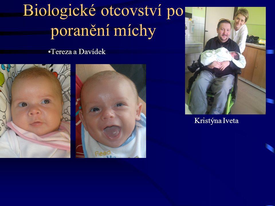 Biologické otcovství po poranění míchy Tereza a Davídek Kristýna Iveta