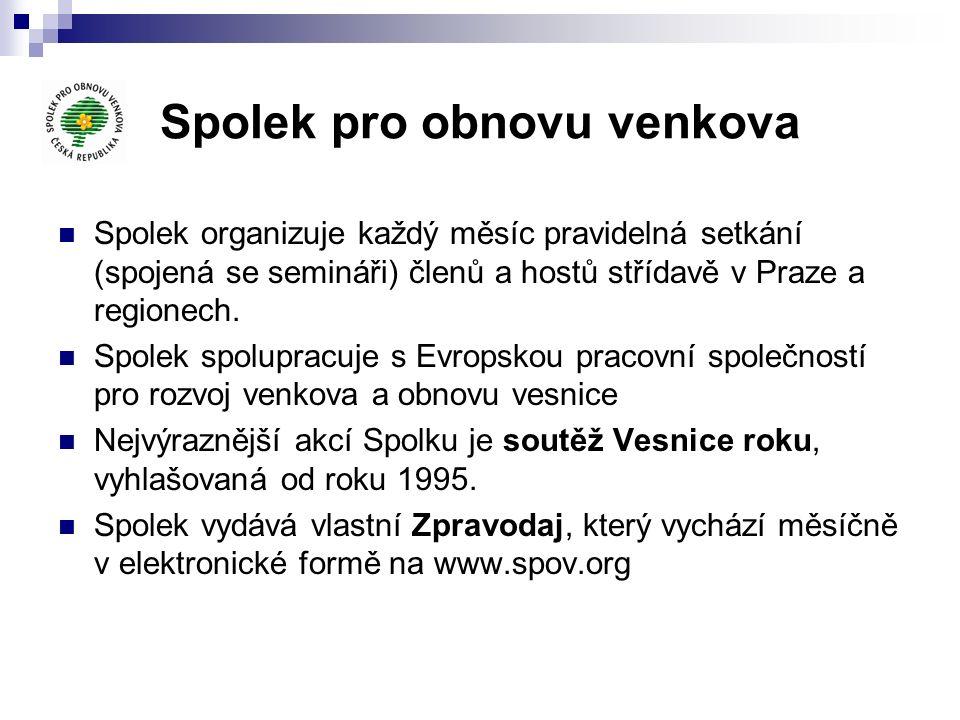 Spolek pro obnovu venkova Spolek organizuje každý měsíc pravidelná setkání (spojená se semináři) členů a hostů střídavě v Praze a regionech. Spolek sp