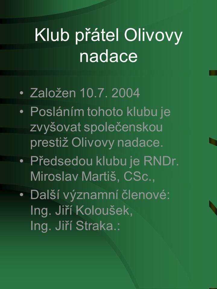 Klub přátel Olivovy nadace Založen 10.7.