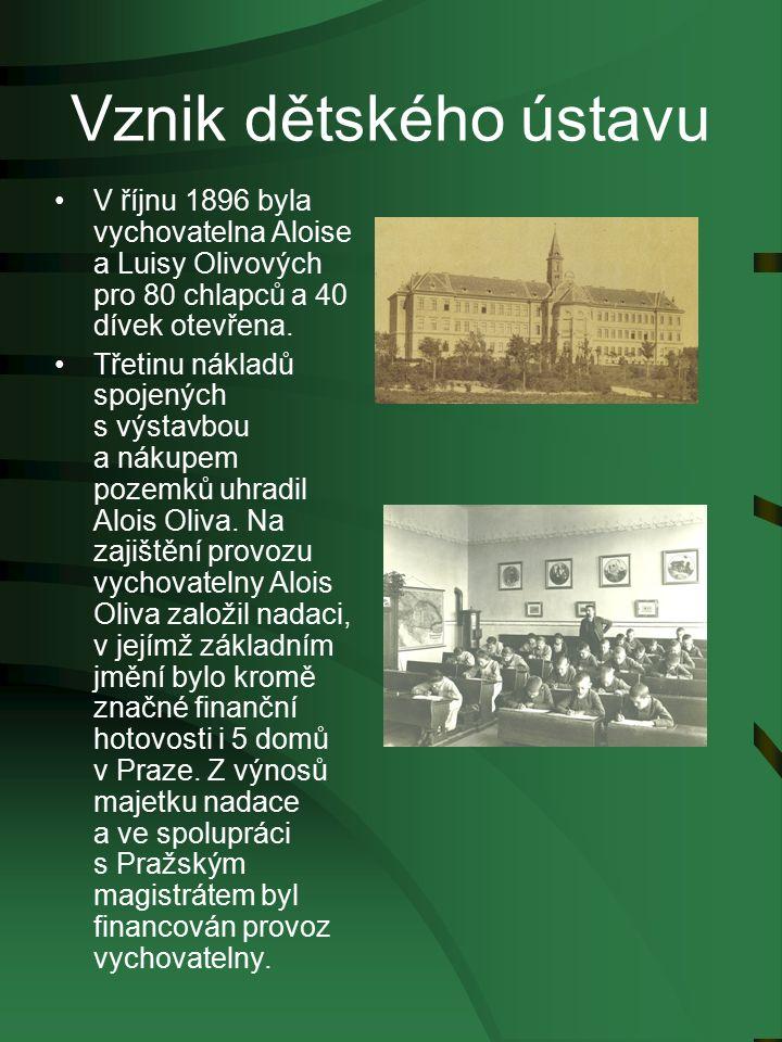 Vznik dětského ústavu V říjnu 1896 byla vychovatelna Aloise a Luisy Olivových pro 80 chlapců a 40 dívek otevřena.