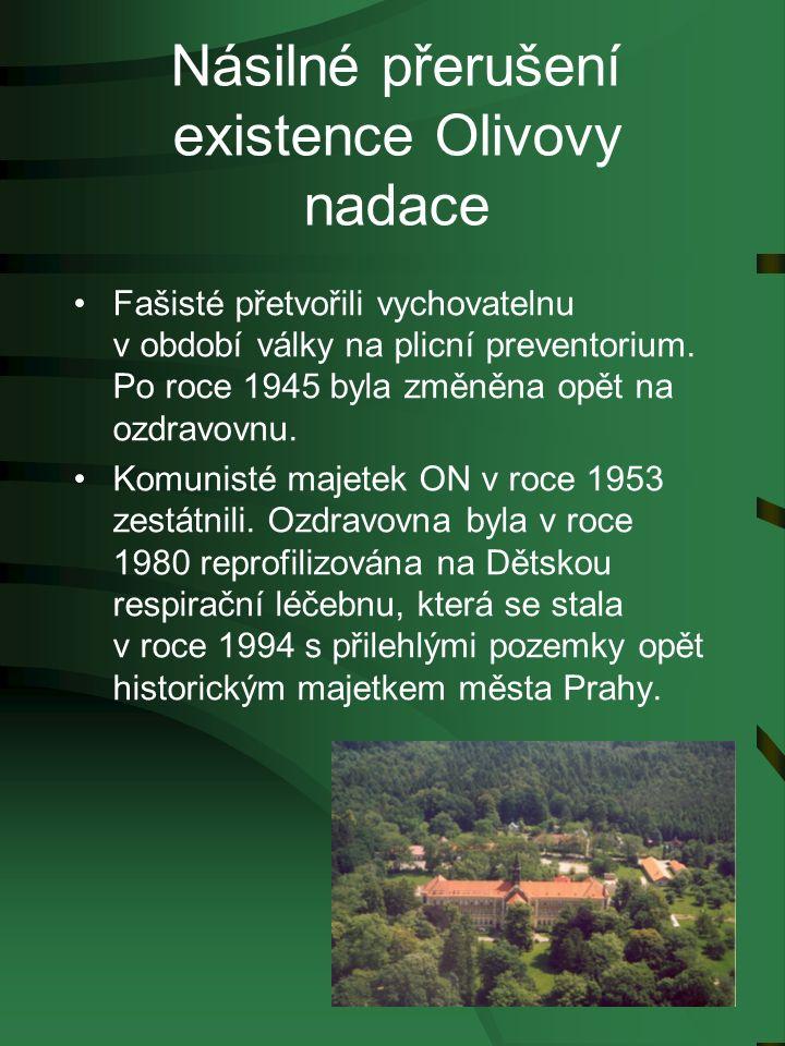 Násilné přerušení existence Olivovy nadace Fašisté přetvořili vychovatelnu v období války na plicní preventorium.