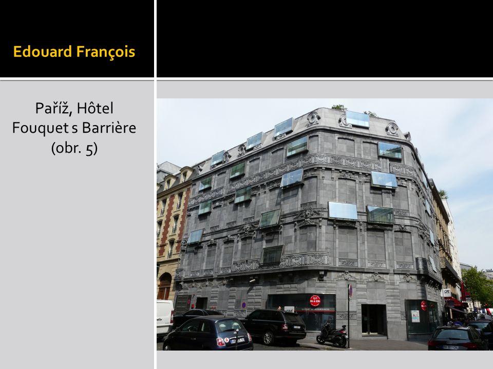Edouard François Paříž, Hôtel Fouquet s Barrière (obr. 5)