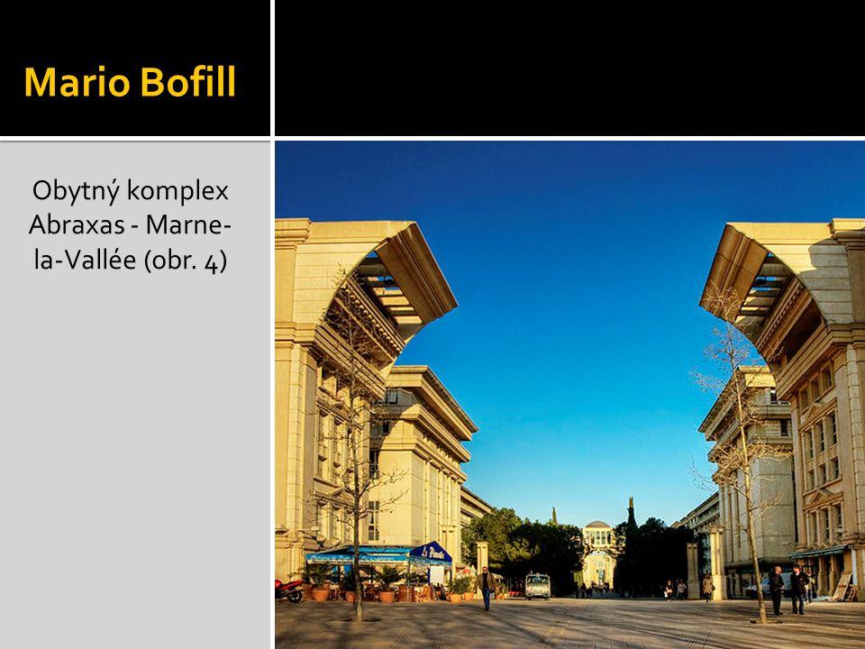 Mario Bofill Obytný komplex Abraxas - Marne- la-Vallée (obr. 4)