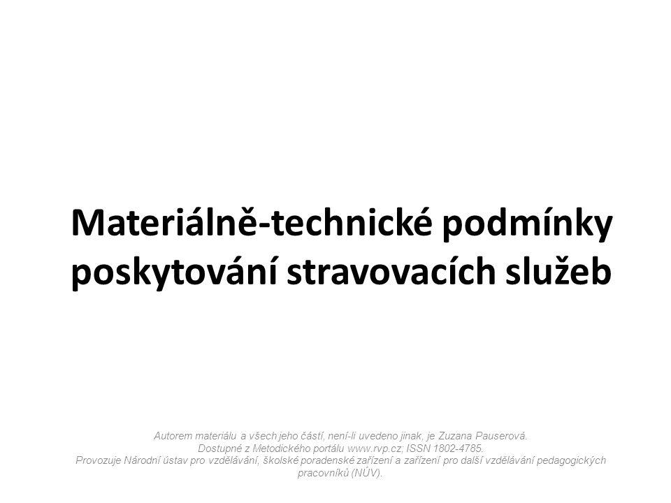 Materiálně-technické podmínky poskytování stravovacích služeb Autorem materiálu a všech jeho částí, není-li uvedeno jinak, je Zuzana Pauserová.
