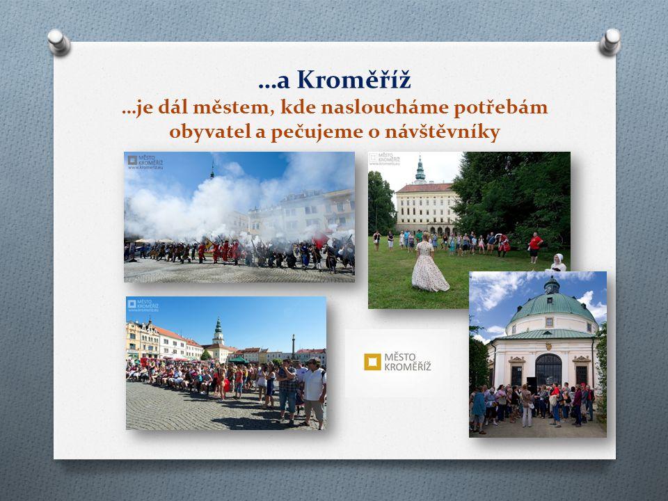 …a Kroměříž …je dál městem, kde nasloucháme potřebám obyvatel a pečujeme o návštěvníky