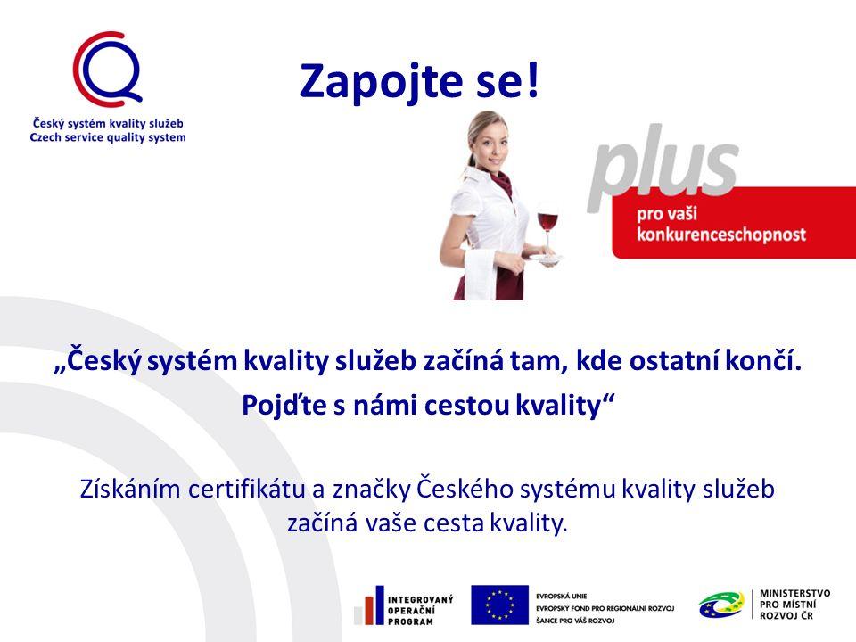 """""""Český systém kvality služeb začíná tam, kde ostatní končí."""