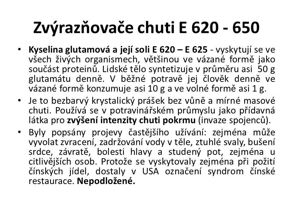 Zvýrazňovače chuti E 620 - 650 Kyselina glutamová a její soli E 620 – E 625 - vyskytují se ve všech živých organismech, většinou ve vázané formě jako součást proteinů.