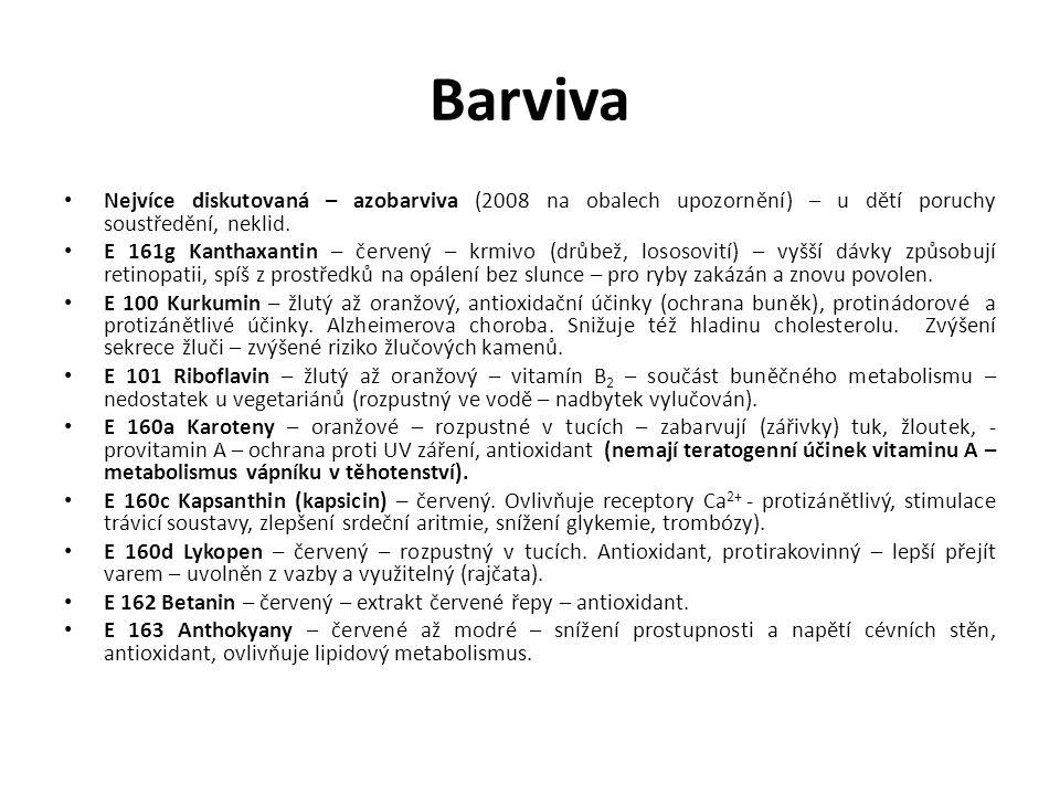 Barviva Nejvíce diskutovaná – azobarviva (2008 na obalech upozornění) – u dětí poruchy soustředění, neklid.