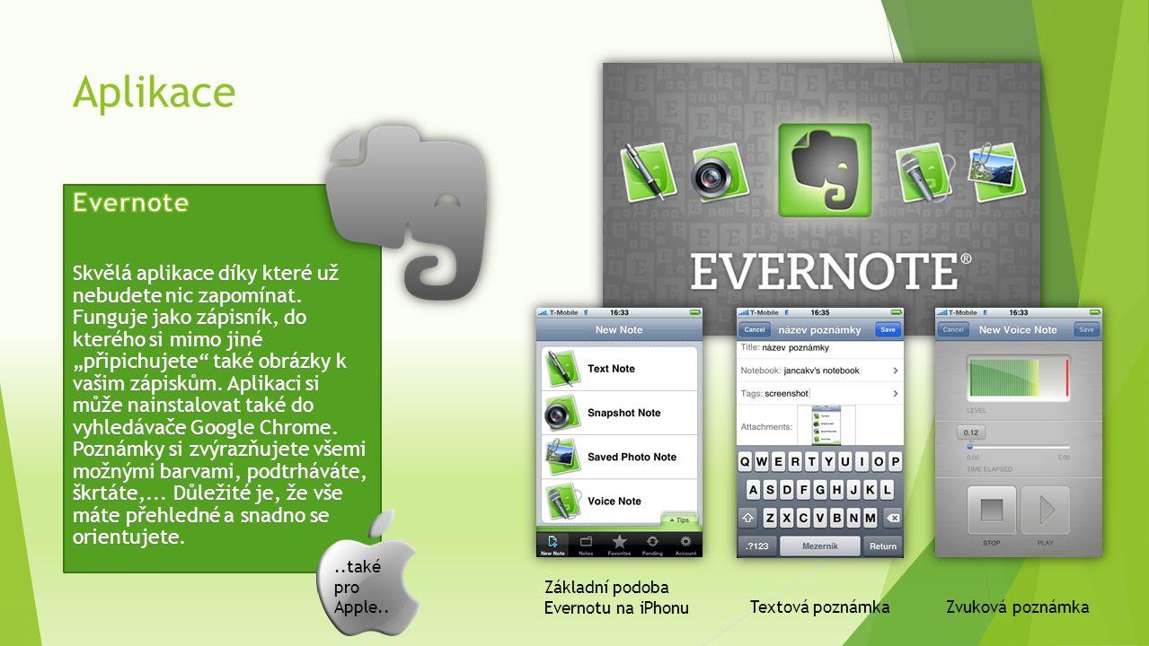 Aplikace..také pro Apple.. Základní podoba Evernotu na iPhonu Textová poznámkaZvuková poznámka