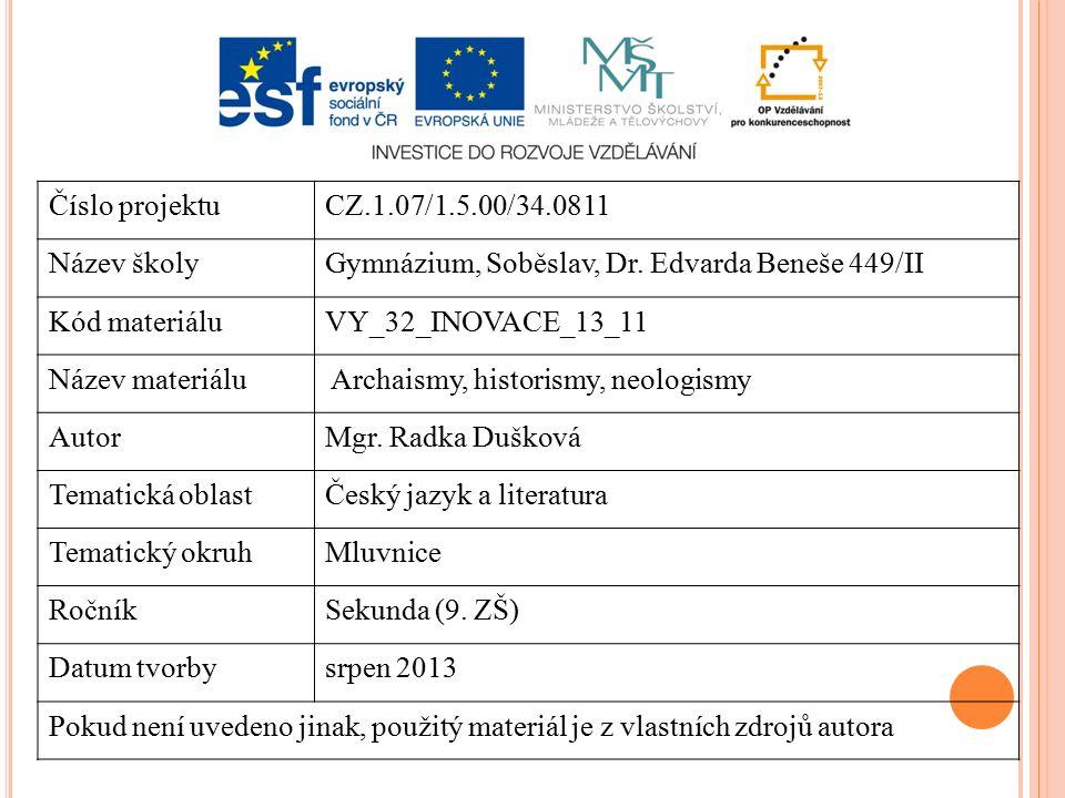 Číslo projektuCZ.1.07/1.5.00/34.0811 Název školyGymnázium, Soběslav, Dr. Edvarda Beneše 449/II Kód materiáluVY_32_INOVACE_13_11 Název materiálu Archai