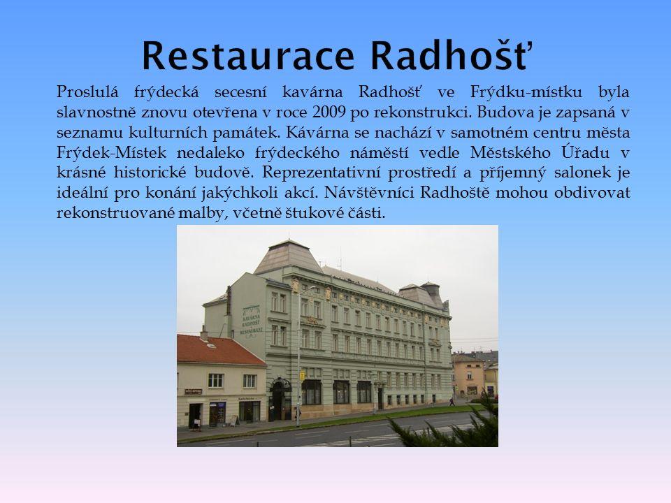 Proslulá frýdecká secesní kavárna Radhošť ve Frýdku-místku byla slavnostně znovu otevřena v roce 2009 po rekonstrukci.