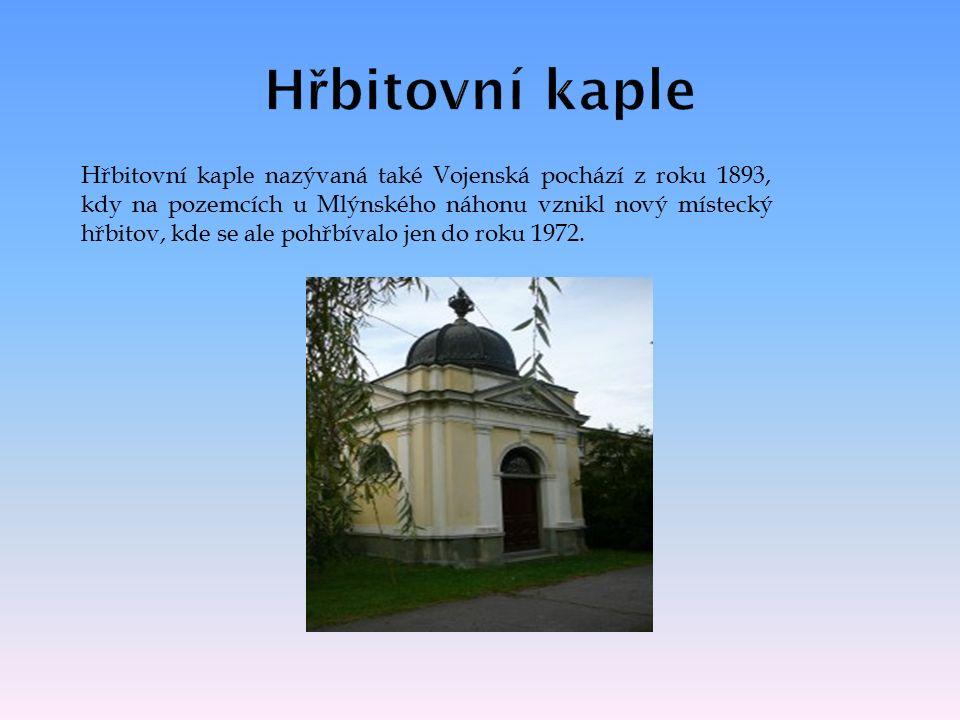Hřbitovní kaple nazývaná také Vojenská pochází z roku 1893, kdy na pozemcích u Mlýnského náhonu vznikl nový místecký hřbitov, kde se ale pohřbívalo jen do roku 1972.