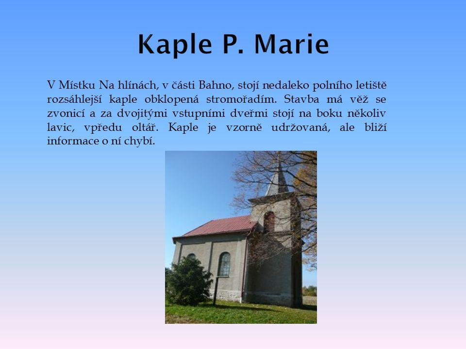 V Místku Na hlínách, v části Bahno, stojí nedaleko polního letiště rozsáhlejší kaple obklopená stromořadím.